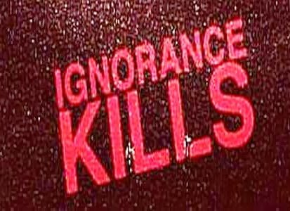 ignorance kills